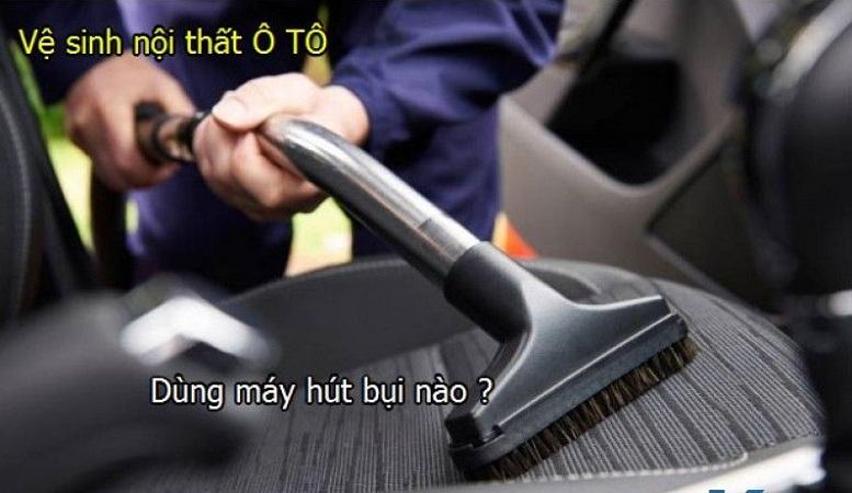 Sử dụng máy hút bụi vệ sinh nội thất ô tô