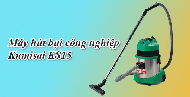 máy hút bụi công nghiệp loại nhỏ Kumisai KS15
